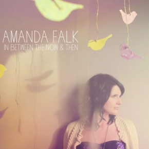 Amanda Falk - In Between the Now and Then
