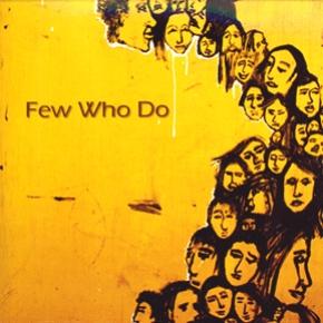 Few Who Do
