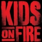 Kids On Fire