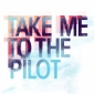 Take Me To The Pilot