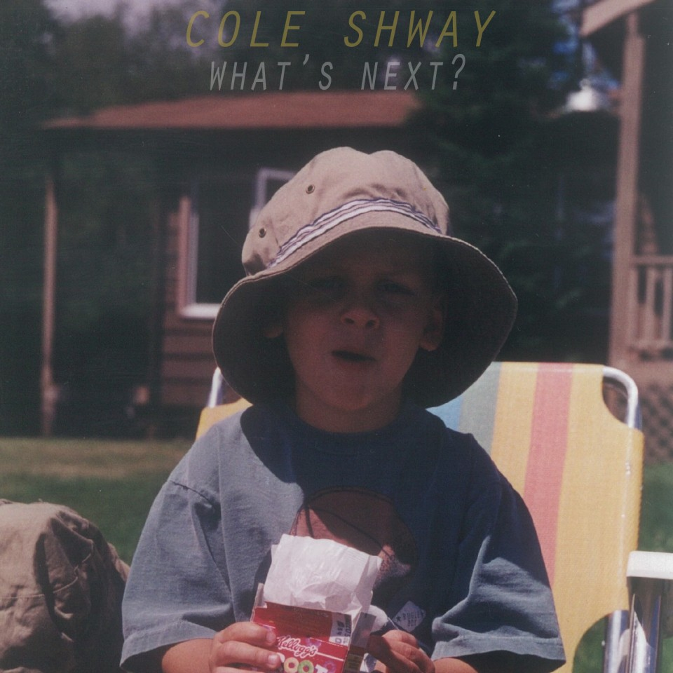 Cole Shway - What's Next?