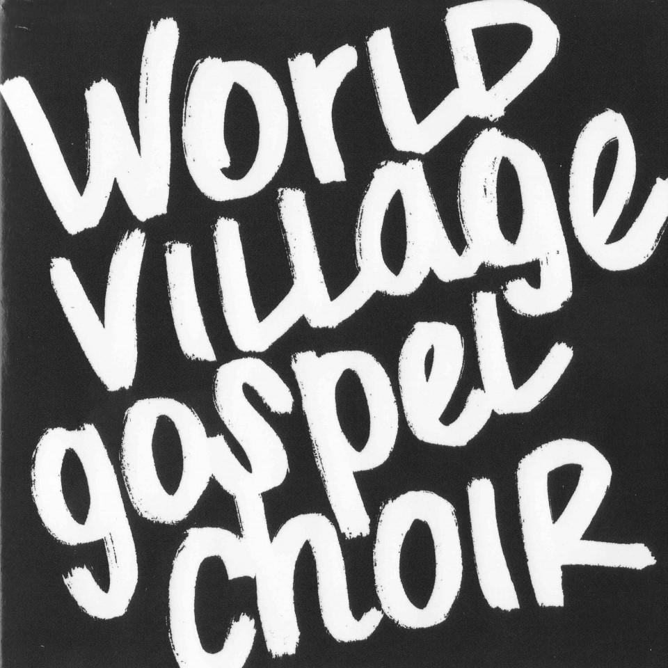 World Village Gospel Choir - Unplugged