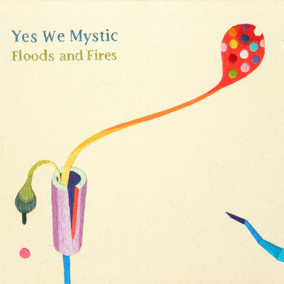 Yes We Mystic - Floods And Fires