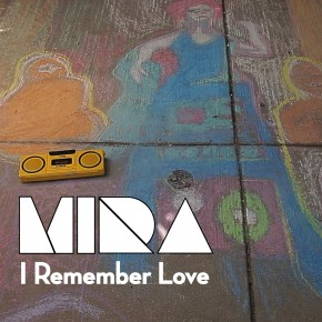MIRA - I REMEMBER LOVE