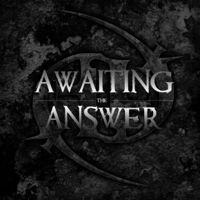 Awaiting the Answer