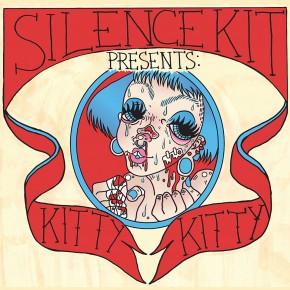 Silence Kit Presents: Kitty Kitty