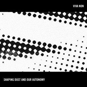 Shaping Dust And Our Autonomy