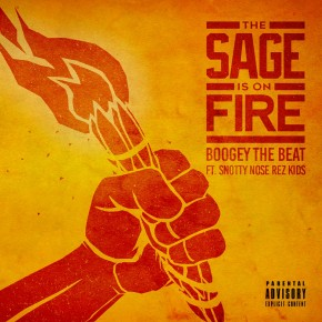 The Sage is on Fire feat. Snotty Nose Rez Kids