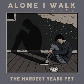 The Hardest Years Yet