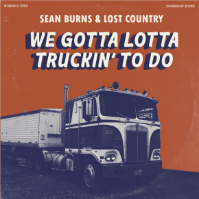 We Gotta Lotta Truckin' To Do