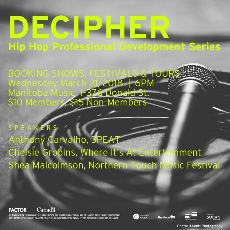 Canada - DECIPHER: HIP HOP PROFESSIONAL DEVELOPMENT WORKSHOPS | BOOKING SHOWS, FESTIVALS, AND TOURS @ Manitoba Music | Winnipeg | Manitoba | Canada