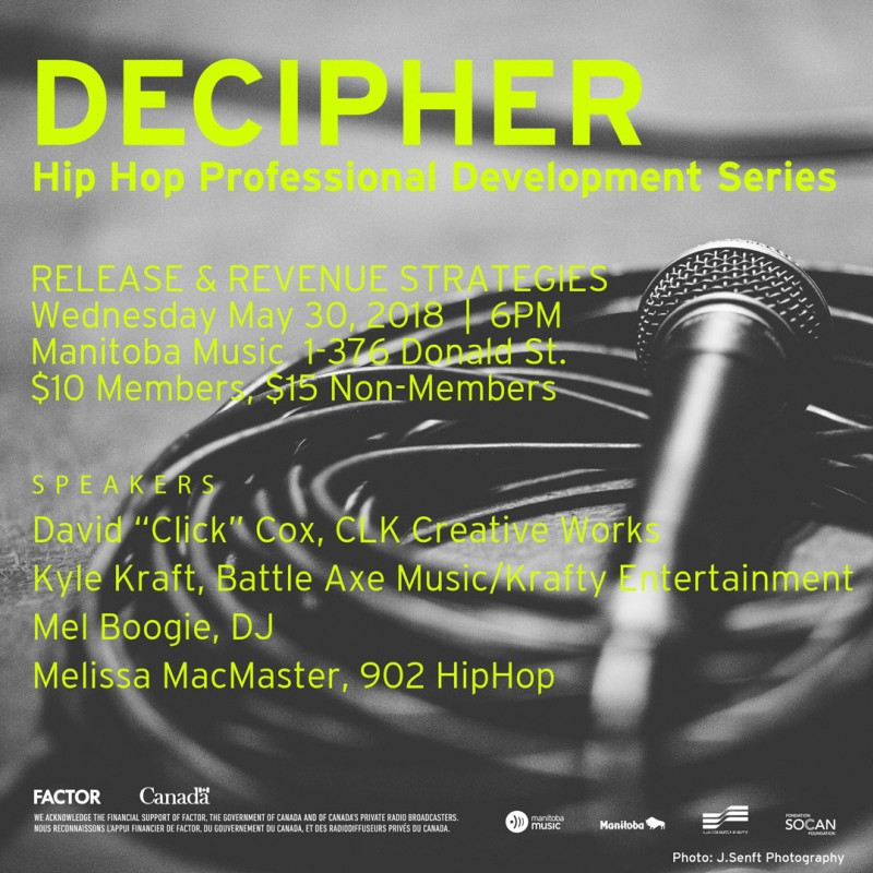 Canada -  DECIPHER: HIP HOP PROFESSIONAL DEVELOPMENT WORKSHOPS | RELEASE AND REVENUE STRATEGIES @ Manitoba Music | Winnipeg | Manitoba | Canada