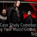 Case Study Comeback Kid: Taking Your Music Global | Sept 15