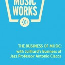 The Business of Music with Juilliard's Business of Jazz Professor Antonio Ciacca