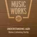 UNDERSTANDING A&R: Demo Listening Derby