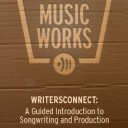 WRITERSCONNECT: A Guided Introduction to Songwriting and Production