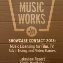 MANITOBA SHOWCASE CONTACT 2013: Music Licensing for Film, TV, Advertising, and Video Games