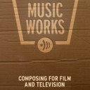 COMPOSING FOR FILM AND TELEVISION
