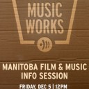 MANITOBA FILM AND MUSIC Info Session