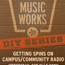 THE DIY SERIES: Getting Spins on Campus and Community Radio