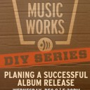 THE DIY SERIES: Planning a Successful Album Release
