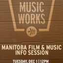 MANITOBA FILM & MUSIC Info Session