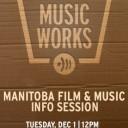 MANITOBA FILM & MUSIC Info Session