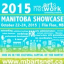 PICK THE BRAIN OF AN ARTIST, FUNDER, AGENT, OR EXPERT | MANITOBA SHOWCASE 2015 | Flin Flon, MB