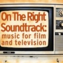 On The Right Soundtrack: Music placements and film and television licensing