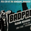 Badpants Album Release
