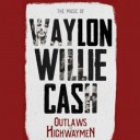 The Music of Waylon, Willie & Cash – Outlaws  & Highwaymen