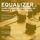 Equalizer: Audio Production Workshops for Women & Non-Binary People | Performing Live