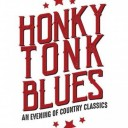 Honky Tonk Blues : An Evening Of Country Classics
