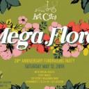 Mega Flora, Art City 20th Anniversary Fundraising Party