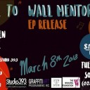 Wall-To-Wall Mentorship EP Release