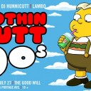 Nuthin' Butt 90's