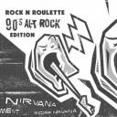 Rock n Roulette - 90s AltRock