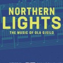 Northern Lights: The Music of Ola Gjeilo