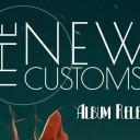 The New Customs Album Release