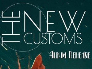The New Customs Album Release