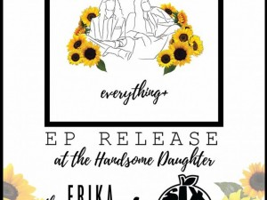 Everything + EP Release