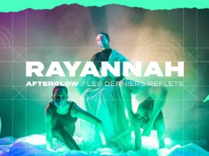 Afterglow / Les Derniers Reflets – RAYANNAH // Wall-to-Wall