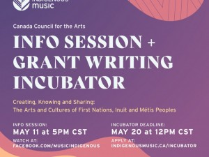 Canada Council for the Arts Info Session: Creating, Knowing and Sharing: The Arts and Cultures of First Nations, Inuit and Métis Peoples