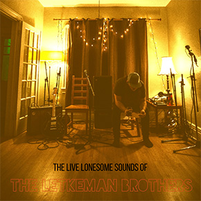The Live Lonesome Sounds of The Letkeman Brothers
