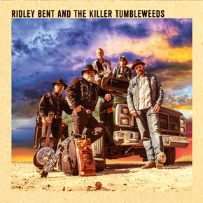 Ridley Bent and The Killer Tumbleweeds