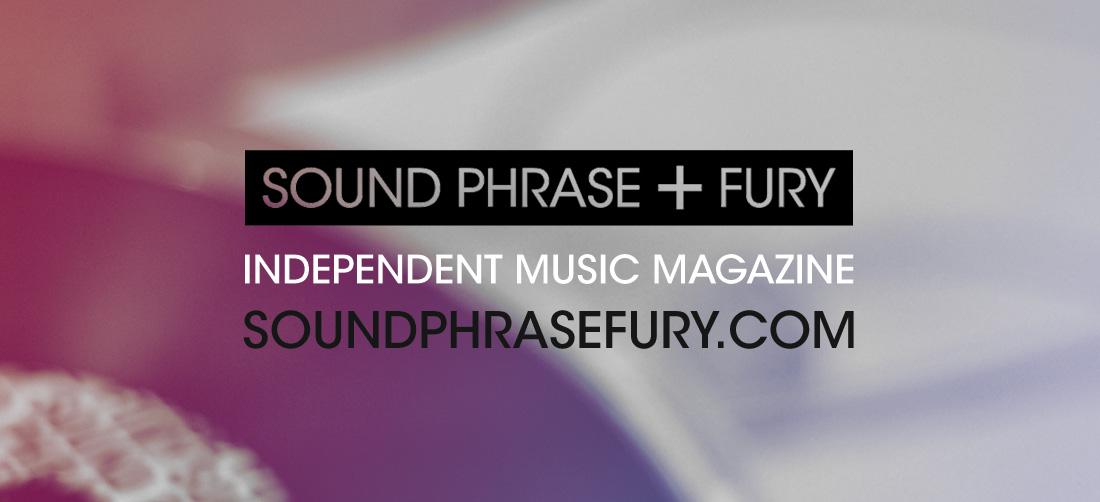 Sound, Phrase & Fury