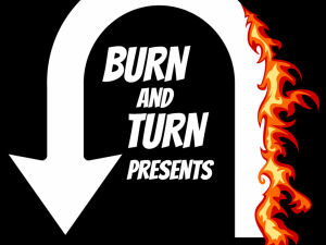 Burn and Turn Presents